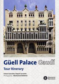 GÜELL PALACE : GAUDÍ : TOUR ITINERARY