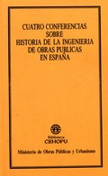 CUATRO CONFERENCIAS SOBRE LA HISTORIA DE LA INGENIERÍA DE OBRAS PÚBLICAS EN ESPA
