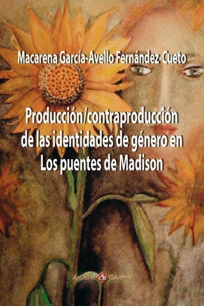 PRODUCCIÓN-CONTRAPRODUCCIÓN DE LAS IDENTIDADES DE GÉNERO EN LOS PUENTES DE MADISON