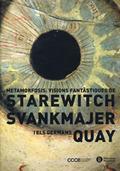 METAMORFOSIS : VISIONS FANTÀSTIQUES DE STAREWITCH, SVANKMAJER I ELS GERMANS QUAY