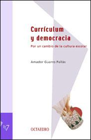 CURRICULUM Y DEMOCRACIA: POR UN CAMBIO DE LA CULTURA ESCOLAR