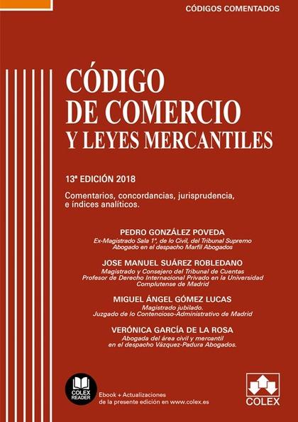 CÓDIGO DE COMERCIO Y LEYES MERCANTILES. COMENTARIOS, CONCORDANCIAS, JURISPRUDENCIA E ÍNDICES AN