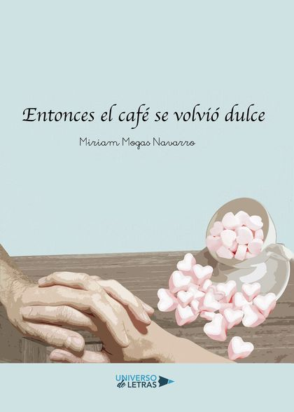 Entonces el café se volvió dulce