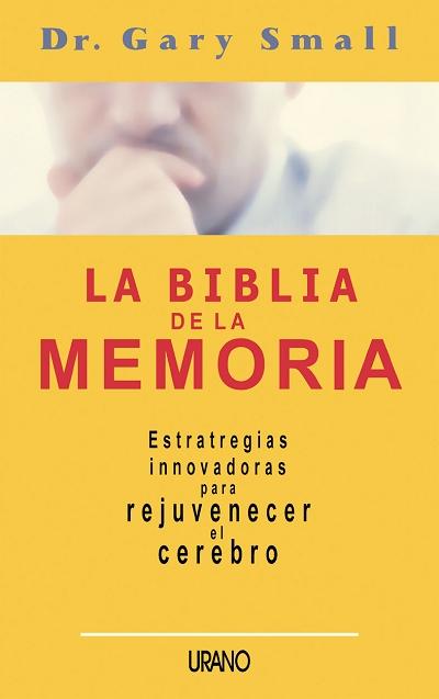 LA BIBLIA DE LA MEMORIA: ESTRATEGIAS INNOVADORAS PARA REJUVENECER EL C