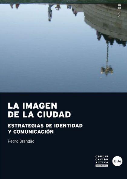 LA IMAGEN DE LA CIUDAD : ESTRATEGIAS DE IDENTIDAD Y COMUNICACIÓN