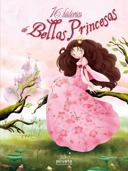 16 HISTORIAS DE BELLAS PRINCESAS.