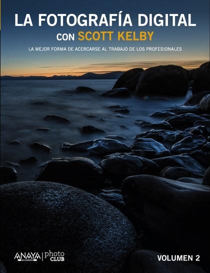 LA FOTOGRAFÍA DIGITAL CON SCOTT KELBY II