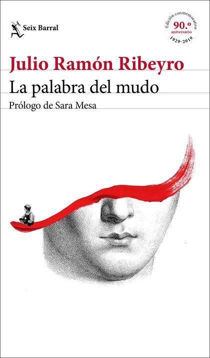 LA PALABRA DEL MUDO (ED. CONMEMORATIVA). PRÓLOGO DE SARA MESA