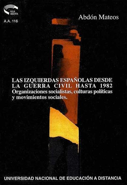 LAS IZQUIERDAS ESPAÑOLAS DESDE GUERRA CIVIL HASTA 1982