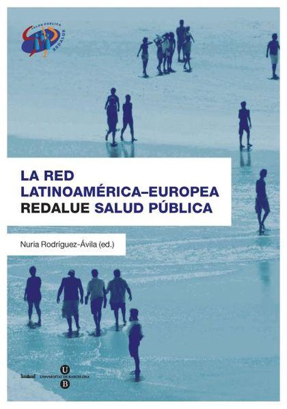 LA RED LATINOAMÉRICA-EUROPEA REDALUE SALUD PÚBLICA