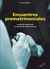 ENCUENTROS PREMATRIMONIALES : CURSILLO DE PREPARACIÓN AL SACRAMENTO