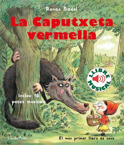 LA CAPUTXETA VERMELLA. LLIBRE MUSICAL.