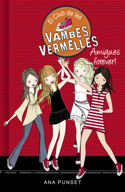 AMIGUES FOREVER! (EL CLUB DE LES VAMBES VERMELLES 2).