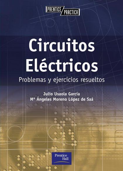 CIRCUITOS ELÉCTRICOS: PROBLEMAS Y EJERCICIOS RESUELTOS