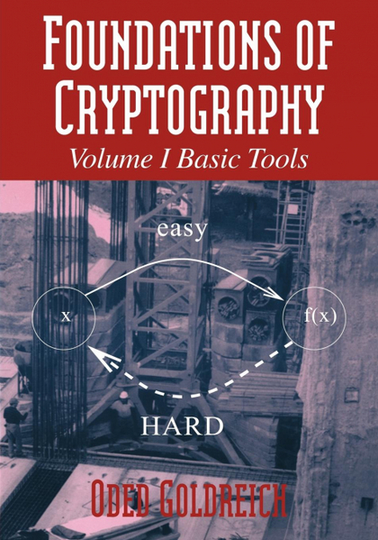 FOUNDATIONS OF CRYPTOGRAPHY. VOLUME 1, BASIC TOOLS