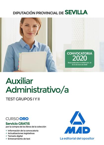 AUXILIAR ADMINISTRATIVO;A DE LA DIPUTACIÓN PROVINCIAL DE SEVILLA. TEST DE LOS GR. TEST DE LOS G