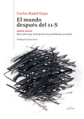 EL MUNDO DESPUÉS DEL 11-S. DIEZ AÑOS QUE INTERPRETAN LOS PROBLEMAS ACTUALES (2000-2010)