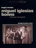 MIGUEL IGLESIAS BONNS: ´CULT MOVIES´ Y CINE DE GÉNERO