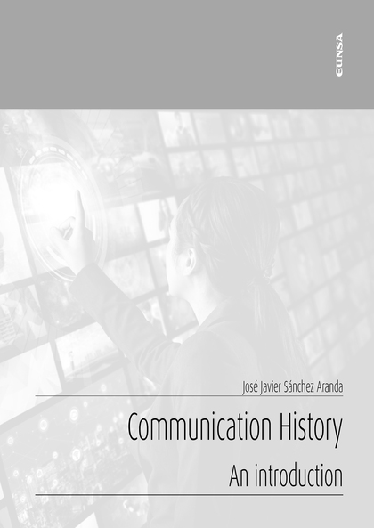 COMMUNICATION HISTORY                                                           AN INTRODUCTION