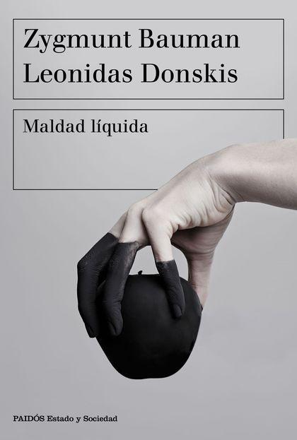MALDAD LÍQUIDA. VIVIR SIN ALTERNATIVAS
