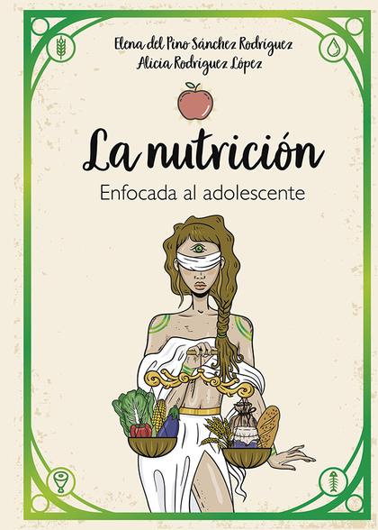 LA NUTRICIÓN ENFOCADA AL ADOLESCENTE