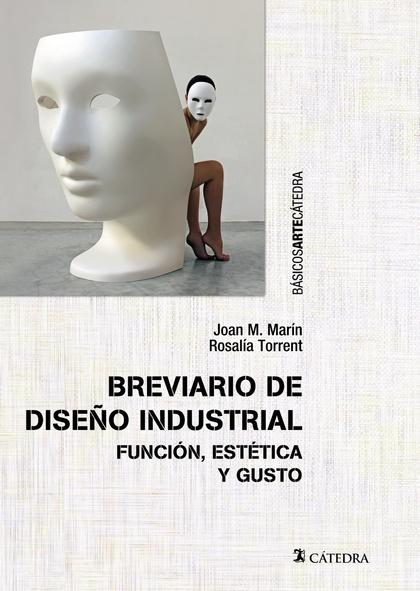 BREVIARIO DE DISEÑO INDUSTRIAL. FUNCIÓN, ESTÉTICA Y GUSTO