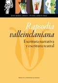 RAPSODIA VALLEINCLANIANA: ESCRITURA NARRATIVA Y ESCRITURA TEATRAL.