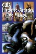 GUÍA HISTÓRICO-ARTÍSTICA DE MÁLAGA