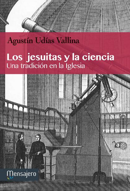 LOS JESUITAS Y LA CIENCIA : UNA TRADICIÓN EN LA IGLESIA