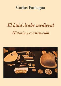 EL LAÚD ÁRABE MEDIEVAL. HISTORIA Y CONSTRUCCIÓN.