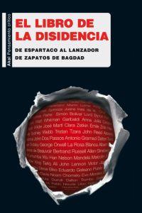 EL LIBRO AKAL DE LA DISIDENCIA : DE ESPARTACO AL LANZADOR DE ZAPATOS DE BAGDAD