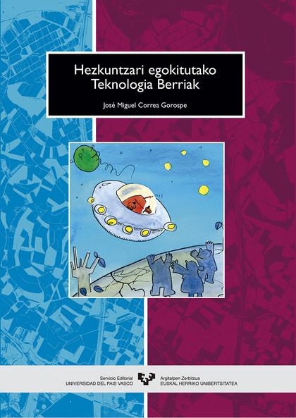 HEZKUNTZARI EGOKITUTAKO TEKNOLOGIA BERRIAK