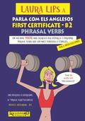 LAURA LIPS A PARLA COMO ELS ANGLESOS-FIRST CERTIFICATE-B2 PHRASAL VERBS.