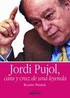JORDI PUJOL, CARA Y CRUZ DE UNA LEYENDA