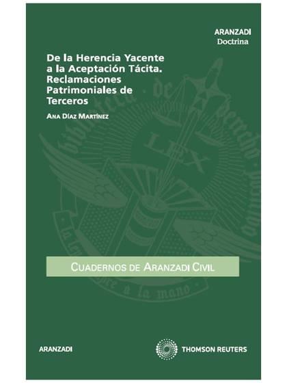DE LA HERENCIA YACENTE A LA ACEPTACIÓN TÁCITA : RECLAMACIONES PATRIMONIALES DE TERCEROS