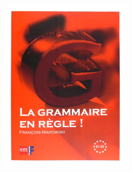 LA GRAMMAIRE EN REGLE B1-B2