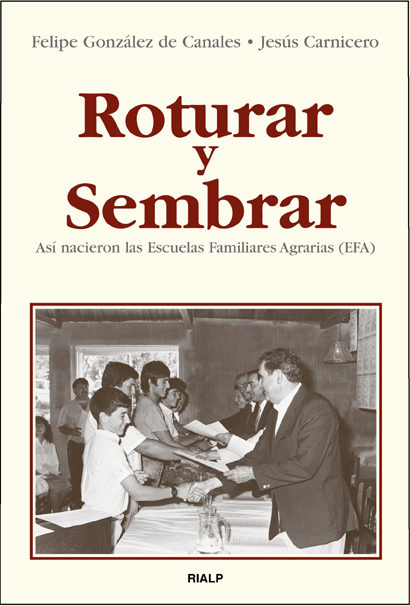 ROTURAR Y SEMBRAR : ASÍ NACIERON LAS ESCUELAS FAMILIARES AGRARIAS (EFA)