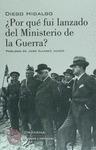 ¿POR QUÉ FUI LANZADO DEL MINISTERIO DE LA GUERRA?