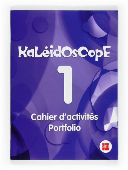 KALEIDOSCOPE, 5 EDUCACIÓN PRIMARIA, 3 CICLE. CAHIER D´ACTIVITES, PORTFOLIO