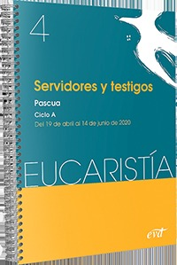 SERVIDORES Y TESTIGOS (EUCARISTÍA Nº 4/2020)                                    PASCUA Y TIEMPO