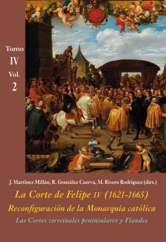 LAS CORTES VIRREINALES PENINSULARES Y FLANDES (VOL. 2)                          LA CORTE DE FEL