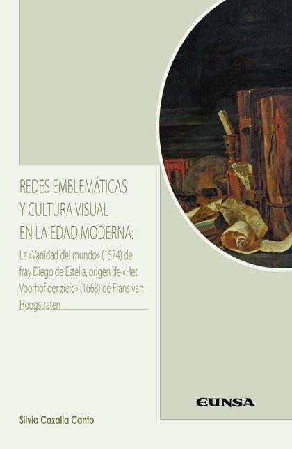 REDES EMBLEMÁTICAS Y CULTURA VISUAL EN LA EDAD MODERNA                          LA VANIDAD DEL
