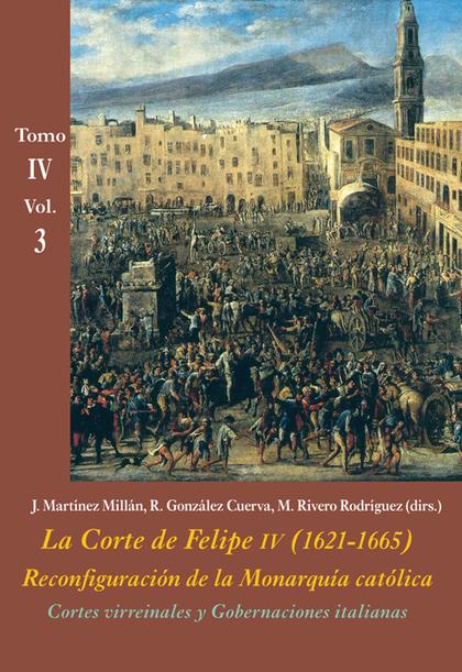 CORTES VIRREINALES Y GOBERNACIONES ITALIANAS (VOL. 3)                           LA CORTE DE FEL
