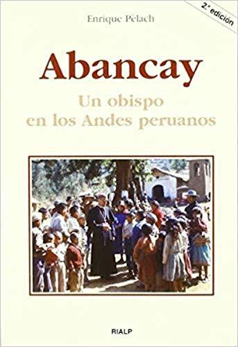 ABANCAY : UN OBISPO EN LOS ANDES PERUANOS