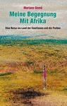 MEINE BEGEGNUNG MIT AFRIKA. EINE REISE INS LAND DER EMOTIONEN UND DER FARBEN