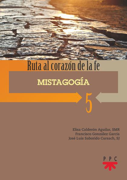 5. MISTAGOGÍA                                                                   RUTA AL CORAZÓN