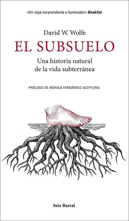 EL SUBSUELO. UNA HISTORIA NATURAL DE LA VIDA SUBTERRÁNEA
