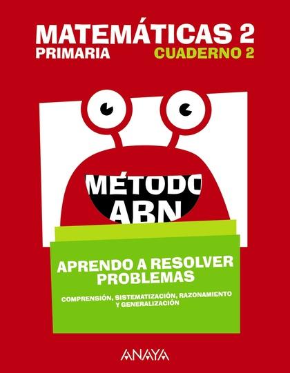 MATEMÁTICAS 2. MÉTODO ABN. APRENDO A RESOLVER PROBLEMAS 2..