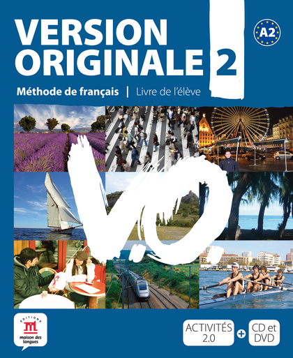 VERSION ORIGINALE, MÉTHODE DE FRANÇAIS POUR GRANDS ADOLESCENTS ET ADULTES, A2