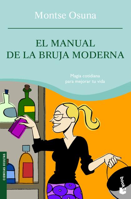 MANUAL DE LA BRUJA MODERNA, EL.